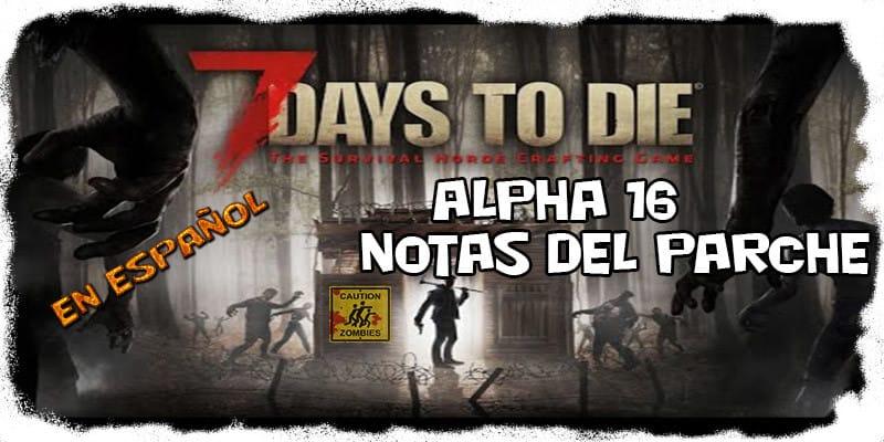 7 Days to Die  – Alpha 16 Notas del parche en Español