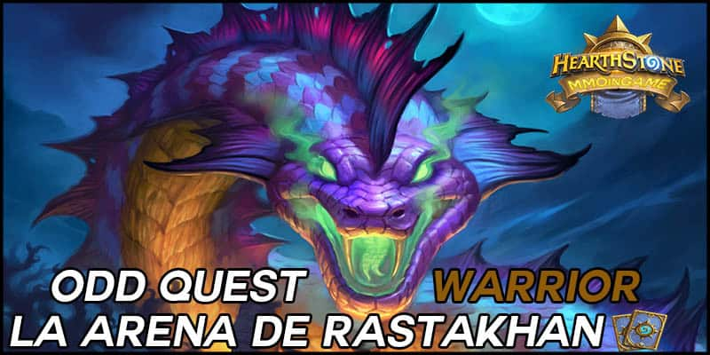 La Arena de Rastakhan – Odd Quest Warrior