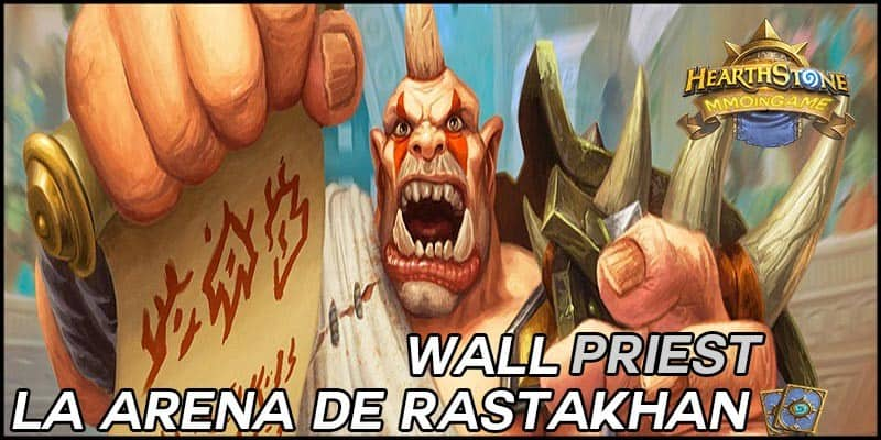 La Arena de Rastakhan – Wall Priest