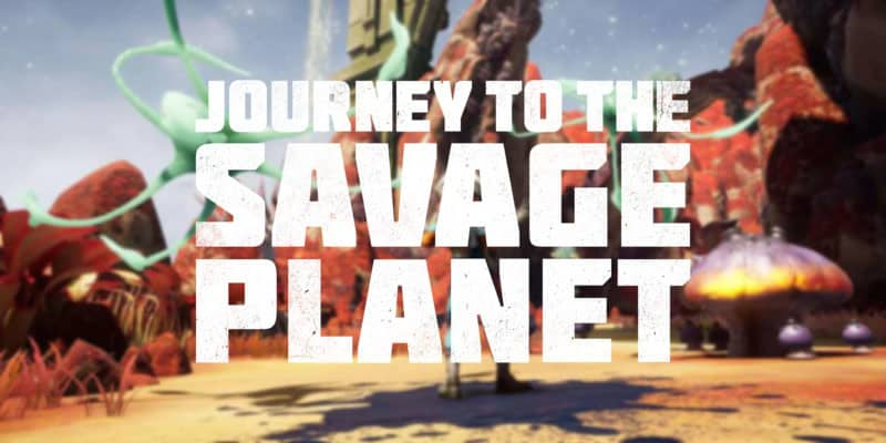 Journey to the Savage Planet llega hoy a PC, Ps4 y Xbox One