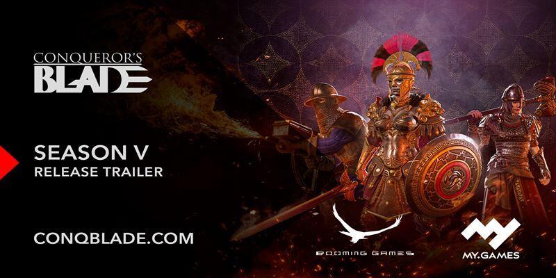 Tráiler de lanzamiento de Conqueror's Blade – Season V: Legacy of Fire